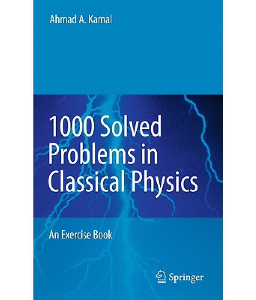 solved problems in classical physics an exercise book buy 1000 solved problems in classical physics an exercise book