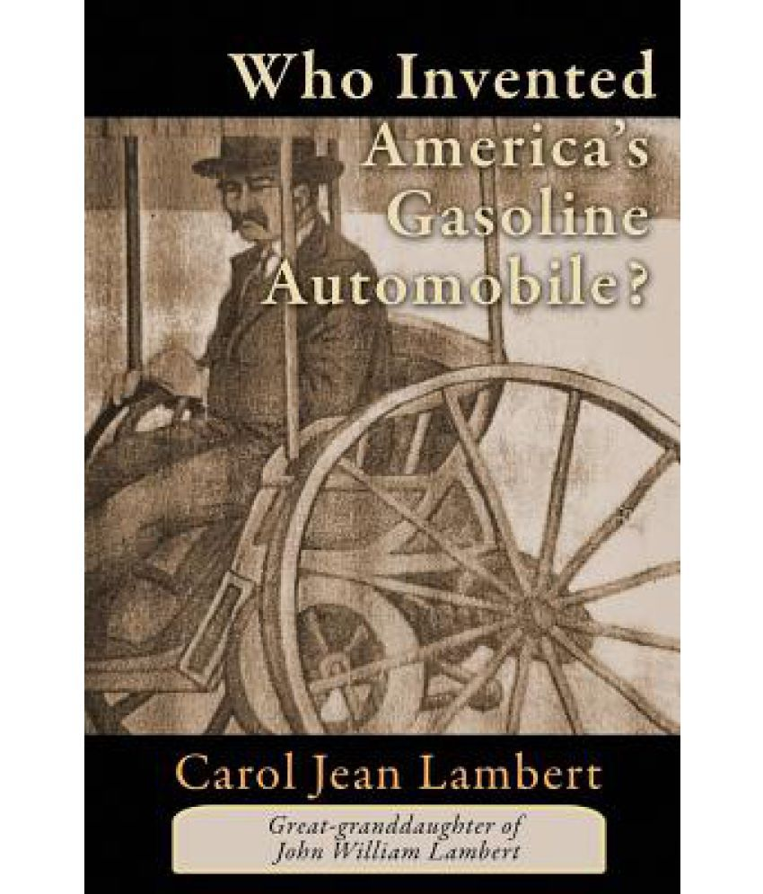 Who Invented America\'s Gasoline Automobile?: Buy Who Invented ...