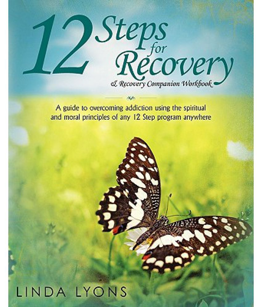 12 Steps for Recovery & Recovery Companion Workbook: A Guide to ...