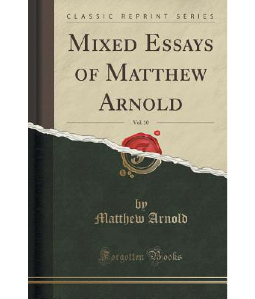 essay on matthew arnold An analysis of the essay sweetness and light by matthew arnold, the perfection of the being.