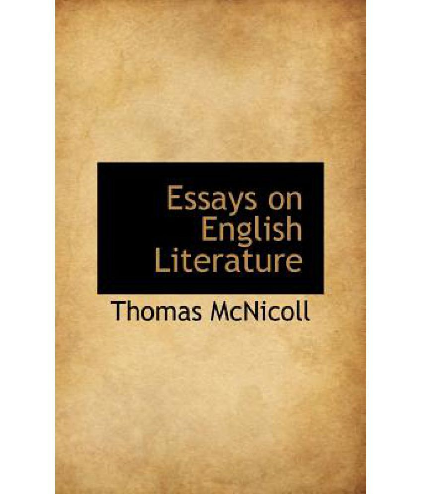 essays on english literature View and download english literature essays examples also discover topics, titles, outlines, thesis statements, and conclusions for your english literature essay.