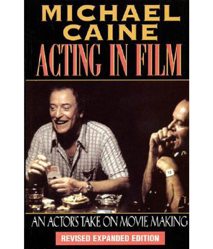 michael caine acting in film an actors take on movie