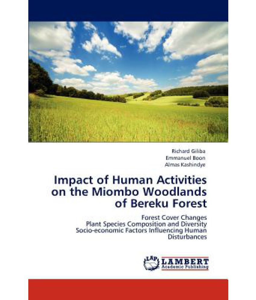 the impact of human activities on Human impact on biodiversity  trisha hostetter  human activity has substantially changed one-third to one-half of the world's surface (frequently, 2005) in.