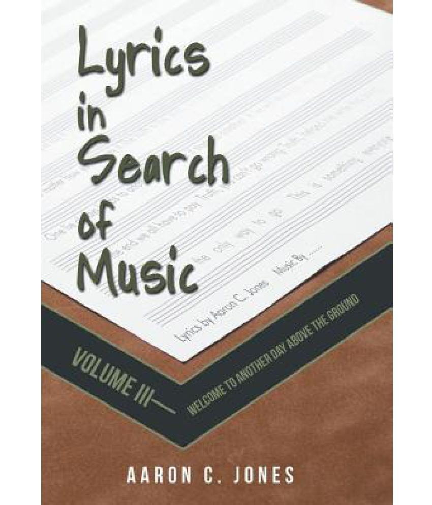 Lyrics In Search Of Music: Volume III-Welcome To Another