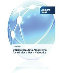 Efficient Routing Algorithms for Wireless Mesh Networks