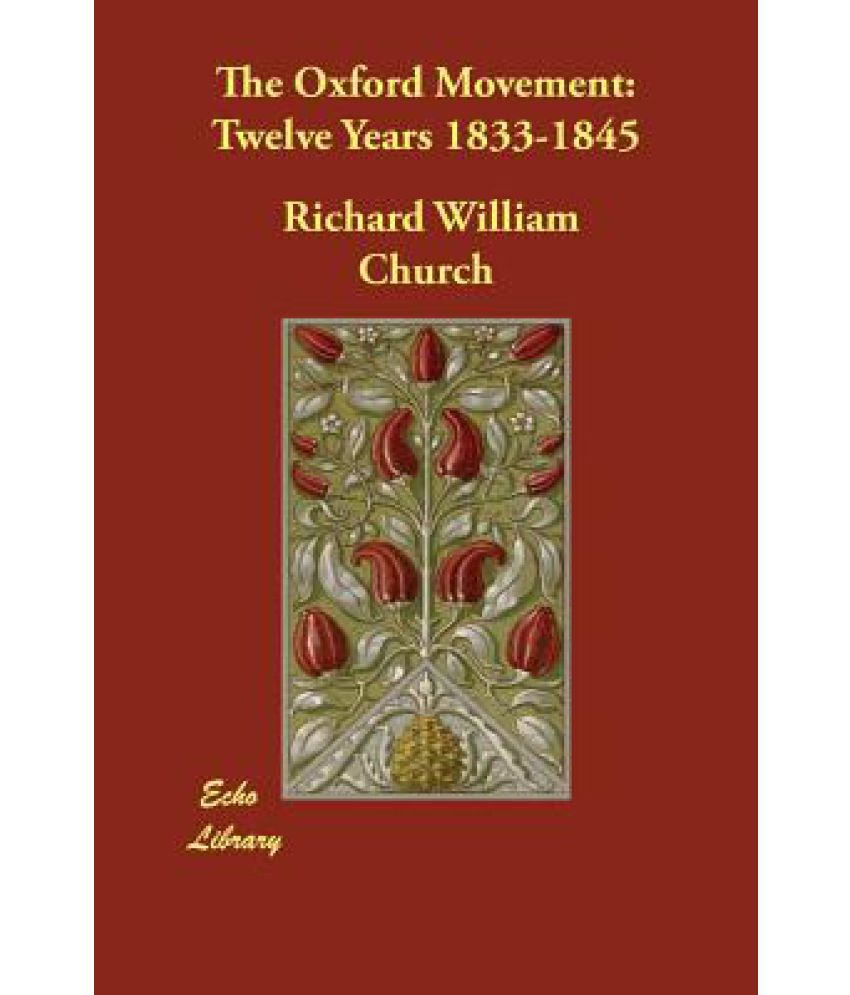The Oxford Movement: Twelve Years 1833-1845
