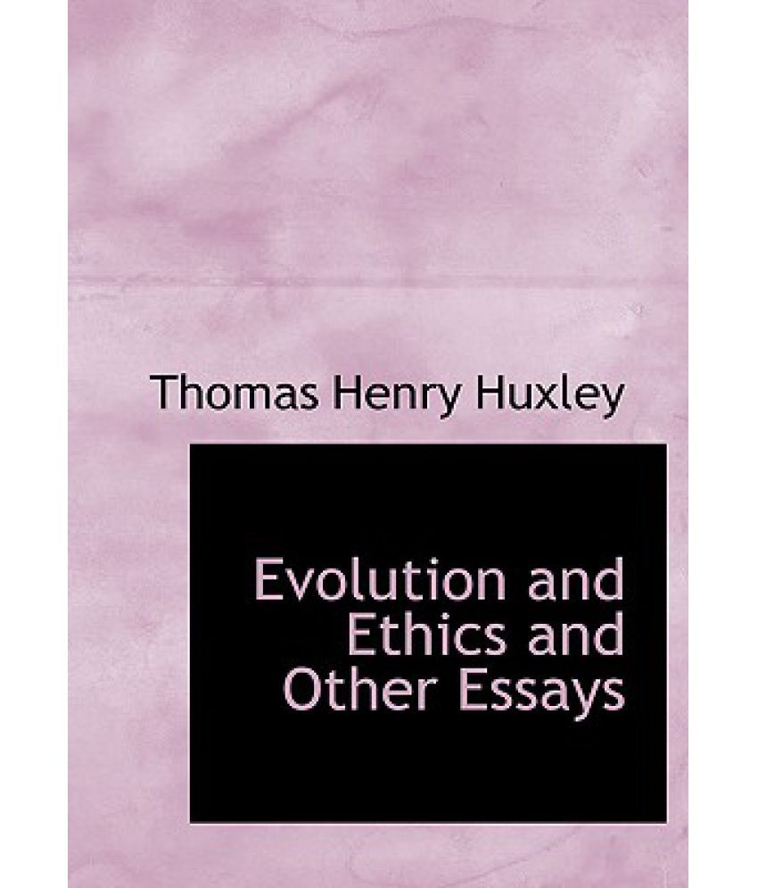 evolution and ethics and other essays buy evolution and ethics evolution and ethics and other essays