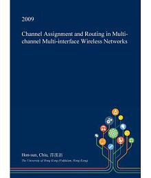 Channel Assignment and Routing in Multi-Channel Multi-Interface Wireless Networks