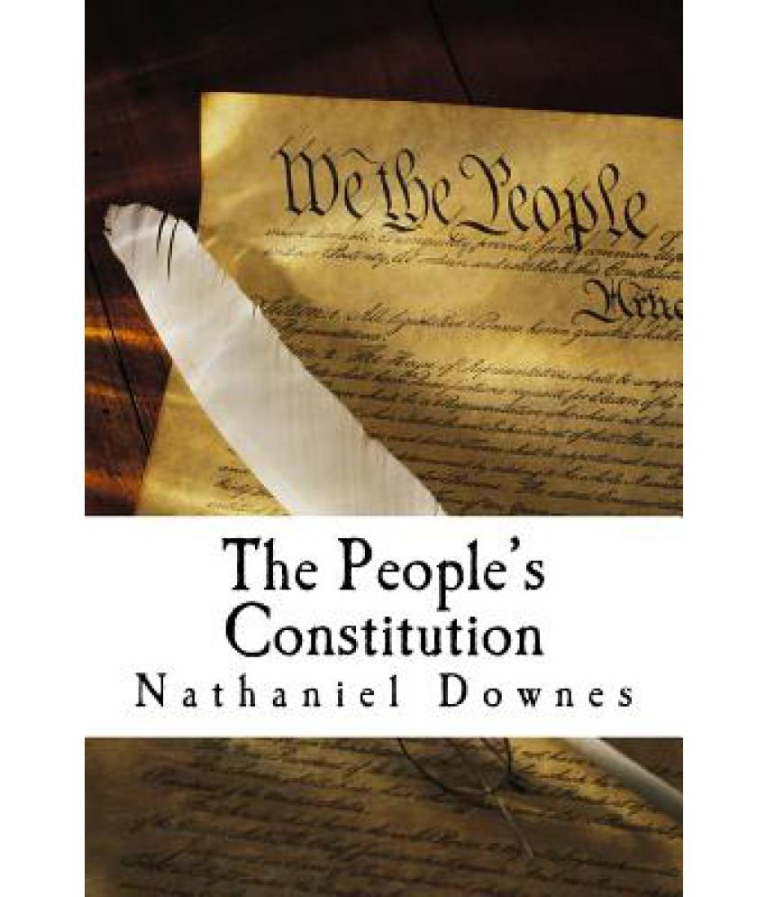 a constitution for all the people A guide to the united states constitution people peaceably to assemble, and to petition the government for a redress of grievances freedom of religion.