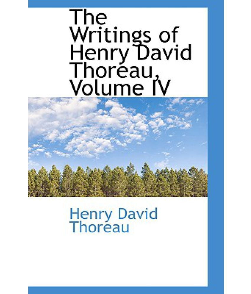 the life experiences and writings of henry david thoreau