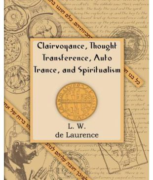Clairvoyance, Thought Transference, Auto Trance, and Spiritualism (1916)  Paperback English