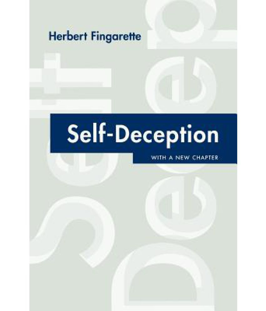 an analysis of the philosophical problem of self deception Self deception essay examples 7 total results an analysis of the philosophical problem of self-deception 667 words 1 page.