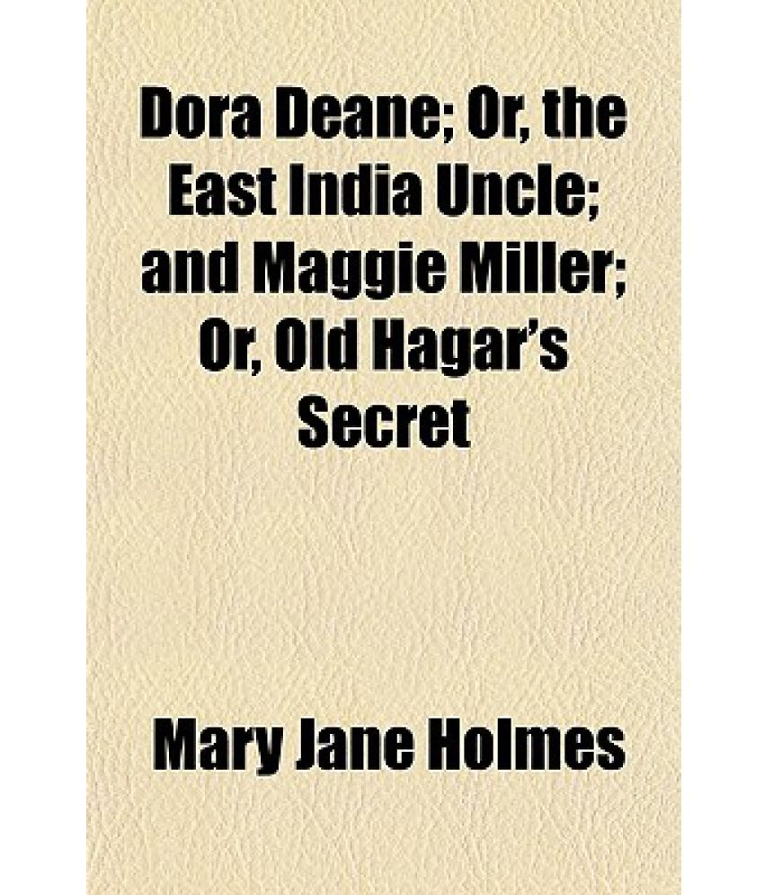 dora deane or the east uncle and maggie miller or old dora deane or the east uncle and maggie miller or old hagar s secret