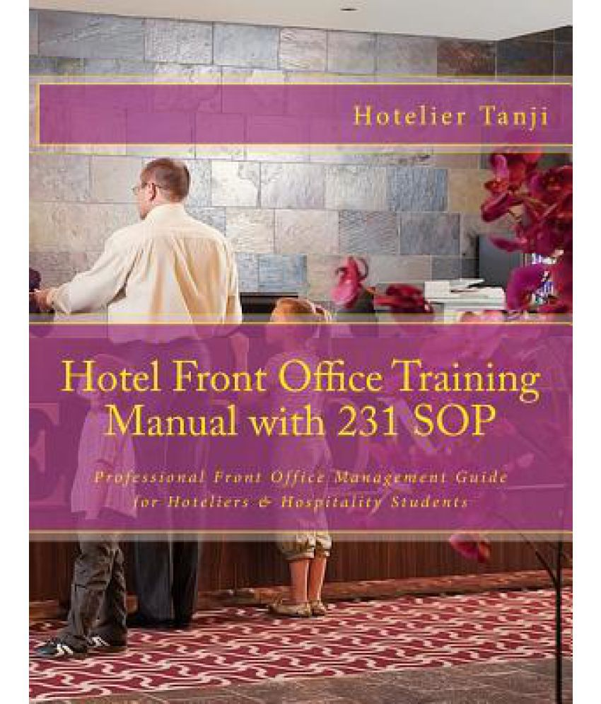 Hotel Front Office Training Manual with 231 Sop: Buy Hotel Front Office  Training Manual with 231 Sop Online at Low Price in India on Snapdeal