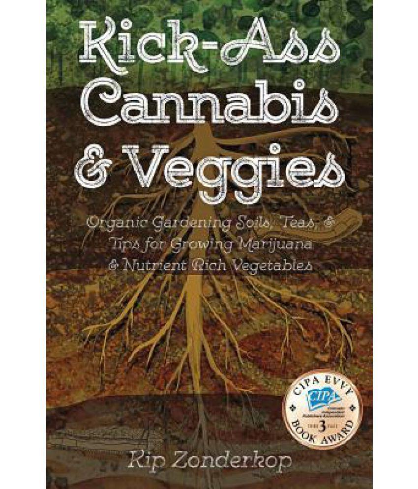 Kick-Ass Cannabis & Veggies
