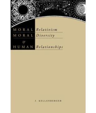 Moral Relativism Moral Diversity and Human Relationships