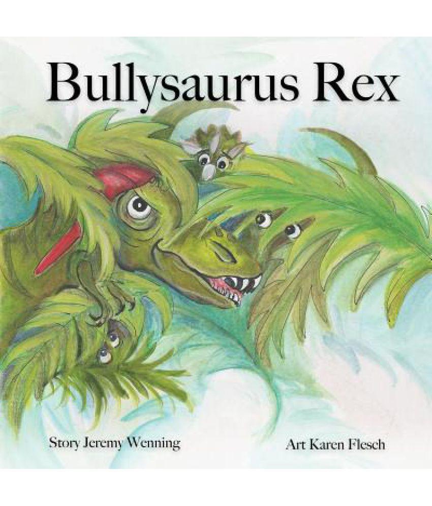 Bullysaurus Rex