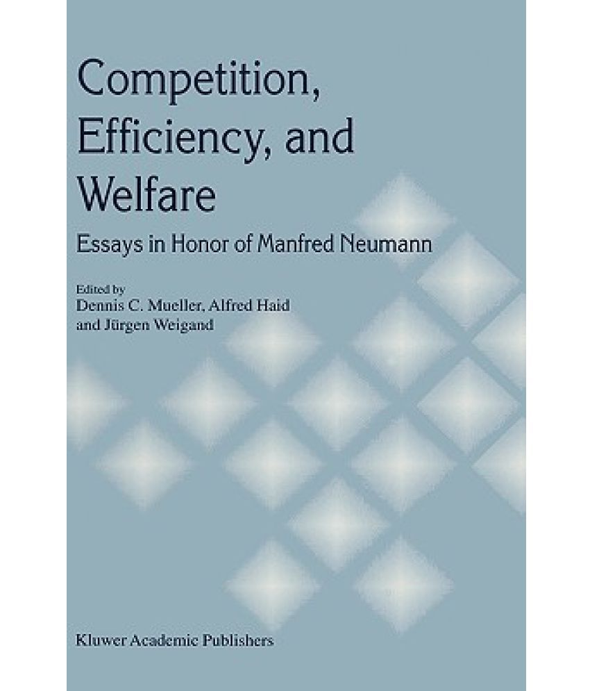 welfare essays doorway competition efficiency and welfare essays in honour of manfred