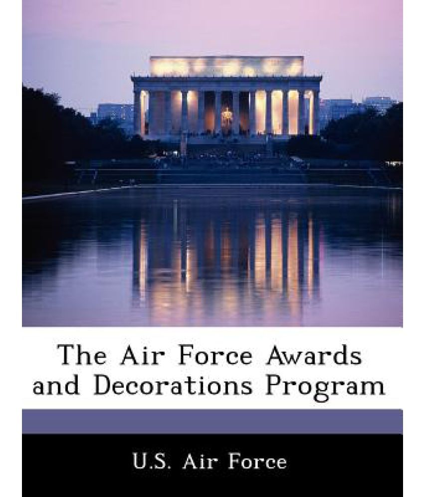 The air force awards and decorations program buy the air for Air force awards and decoration