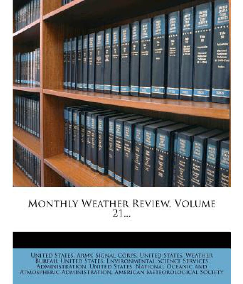 Monthly Weather Review, Volume 21...