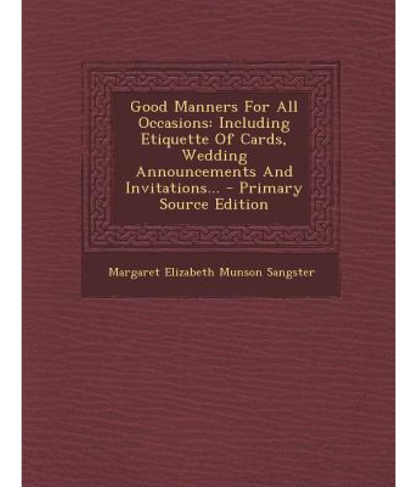 Good Manners for All Occasions: Including Etiquette of Cards ...