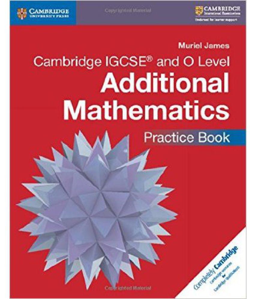 Cambridge Igcse(r) and O Level Additional Mathematics Practice Book