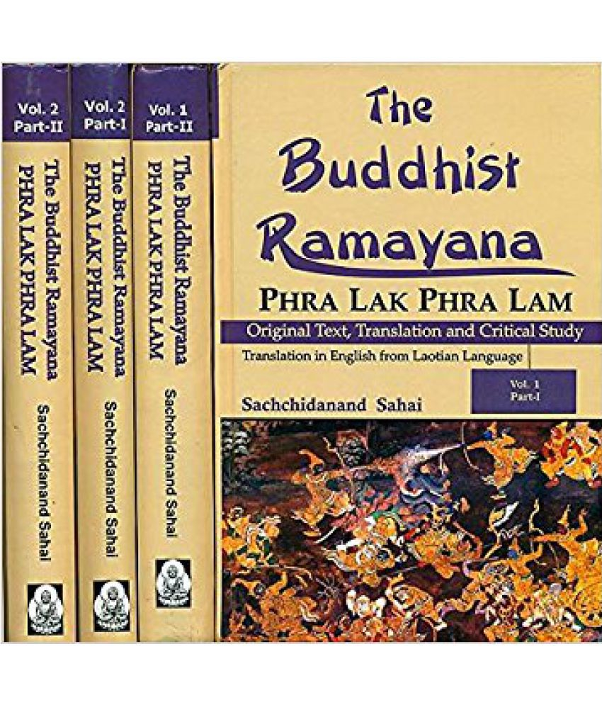 The Buddhist Ramayana Phra Lak Phra Lam (Set Of 2 Vols In 4 Parts):  Original Text Translation And Critical Study Translation In English From  Laotian