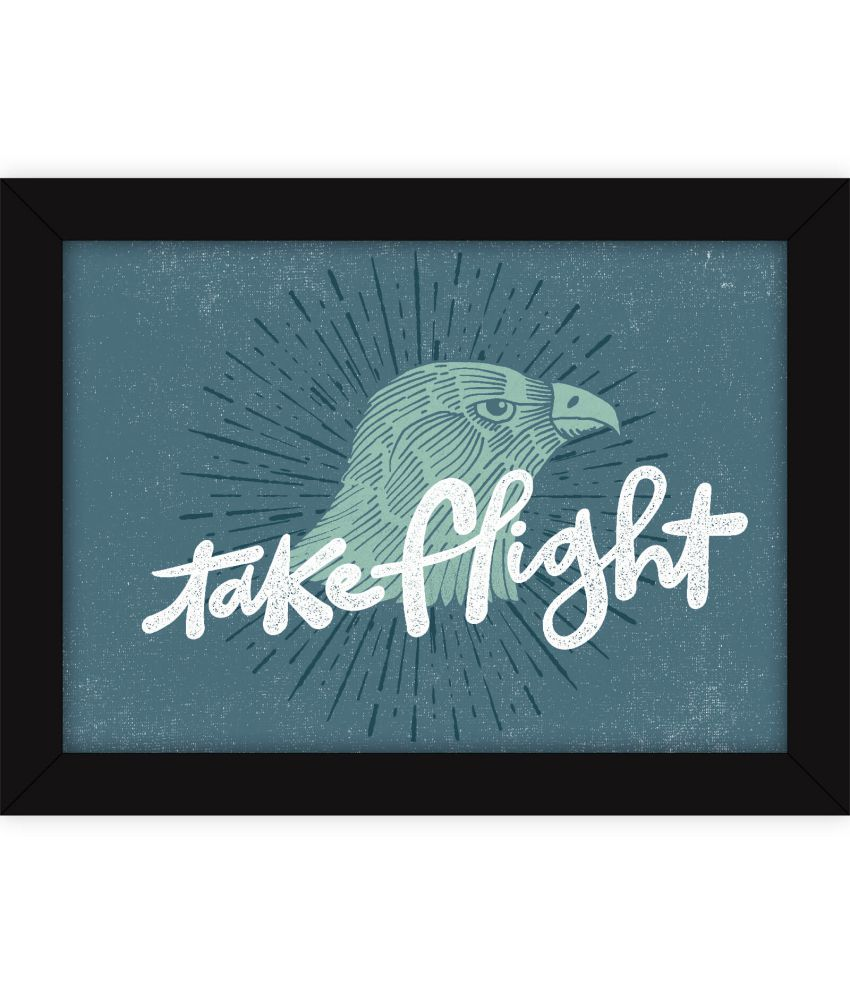 Fatmug Inspiring Encouraging Words - Take Flight Paper Wall Poster With Frame Single Piece