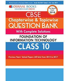 Oswaal CBSE Chapterwise and Topicwise Question Bank with Complete Solutions For Class 10 Foundation of IT (For March 2018 Exam)
