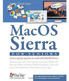 MacOS Sierra for Seniors The perfect computer book for people who want to work with MacOS Sierra Computer Books for Seni