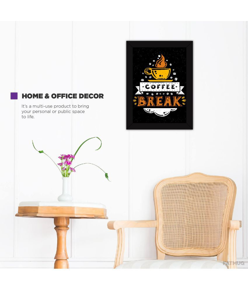 Fatmug Coffee Break Kitchen Dining Room and Cafe Quotes Acrylic Wall Poster With Frame