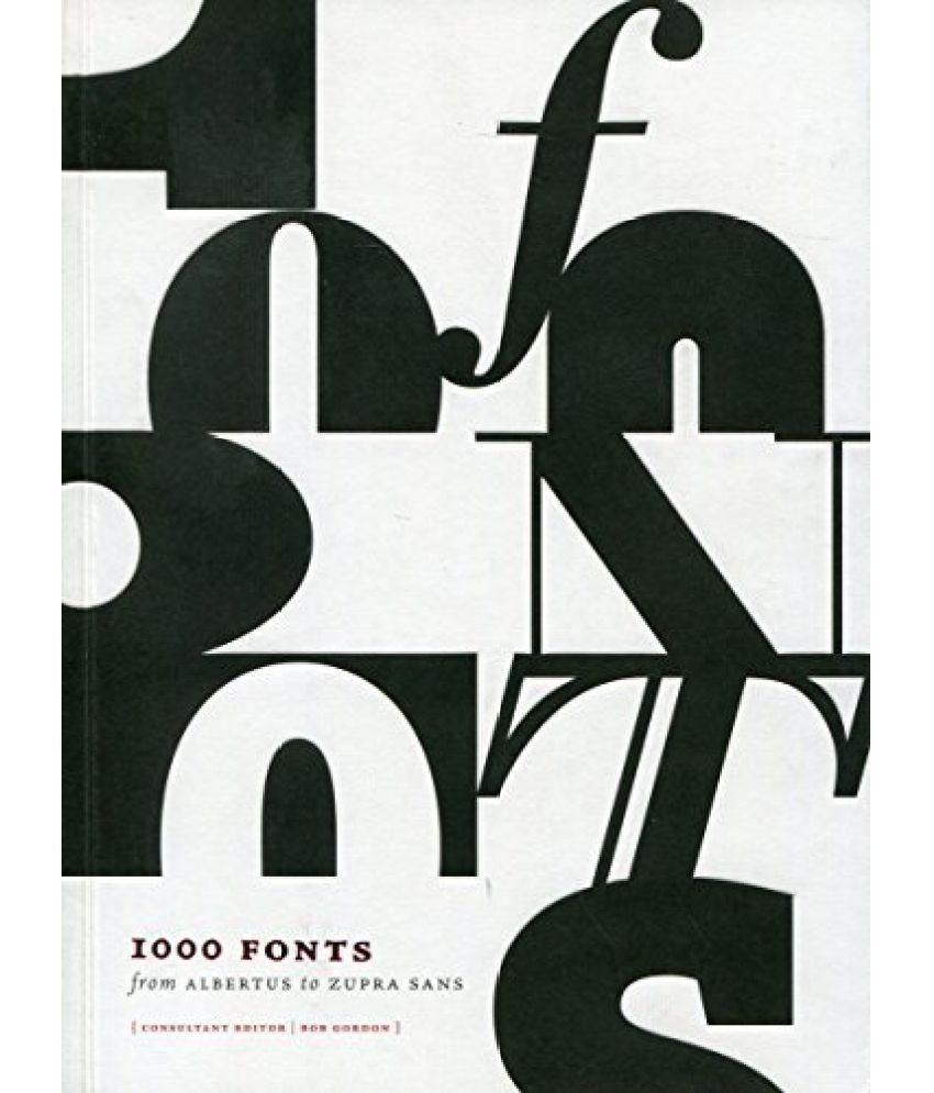 1000 Fonts From Albertus to Zupra Sans