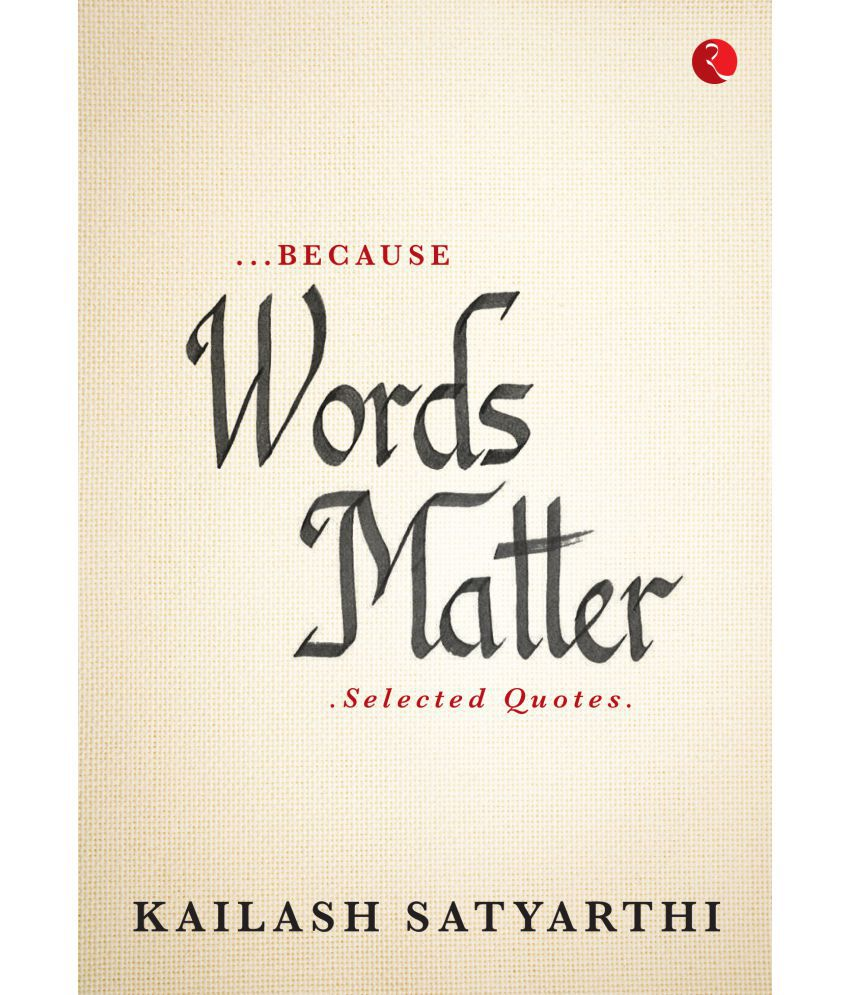 …Because Words Matter Selected Quotes
