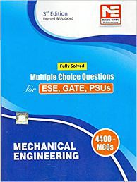 4400 MCQs : Mechanical Engineering - Practice Book for ESE, GATE & PSUs