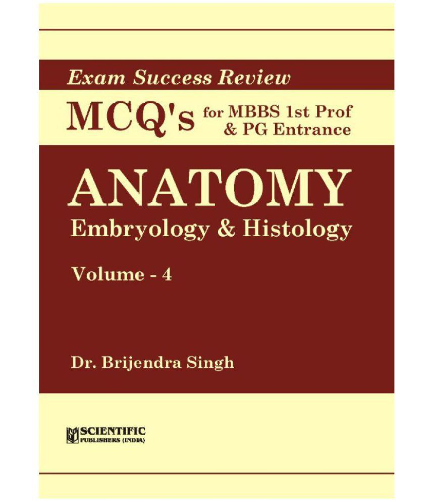 Anatomy (Vol. 1-4) Exam Success Review MCQs for MBBS Ist Prof & PG ...