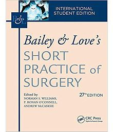 Bailey & Love's Short Practice of Surgery, 27th Edition : The Collector's edition