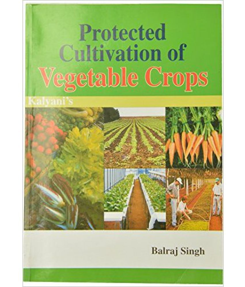Protected Cultivation Of Vegetable Crops