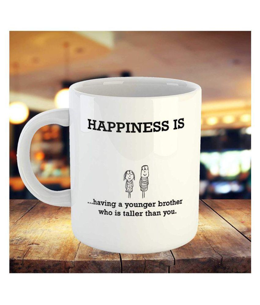 IMPRINT Gift for Younger Brother Cute Happiness is Having a Younger Brother who is Taller Than You Quotes Printed Ceramic Coffee Mug Tea Cup