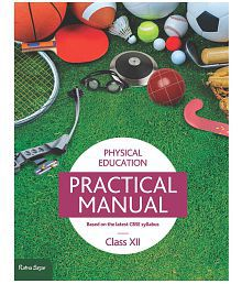 PHYSICAL EDUCATION PRACTICAL MANUAL CLASS 12 (SB)