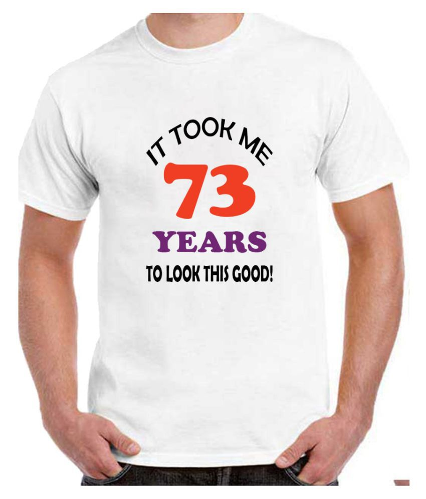 Ritzees Unisex Half Sleeve Dry Fit White Polyester T-Shirt on 73Rd Birthday-M