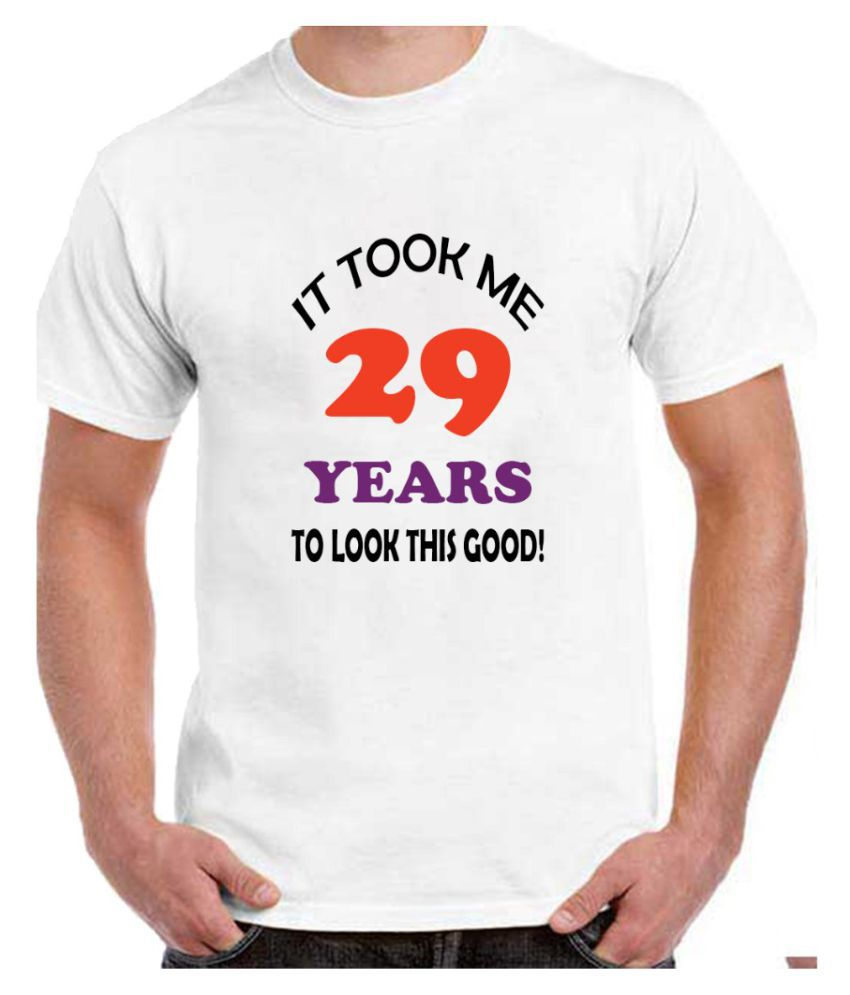 Ritzees Unisex Half Sleeve Dry Fit White Polyester T-Shirt on 29Th Birthday-M