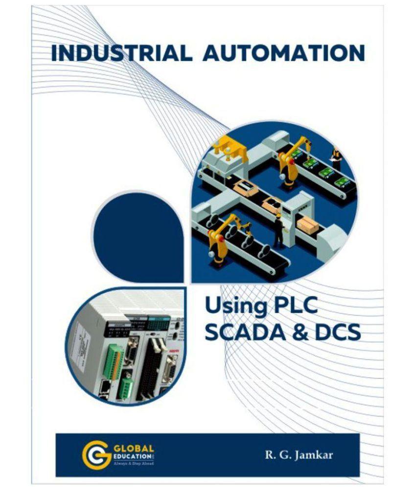 Industrial Automation Using PLC SCADA & DCS