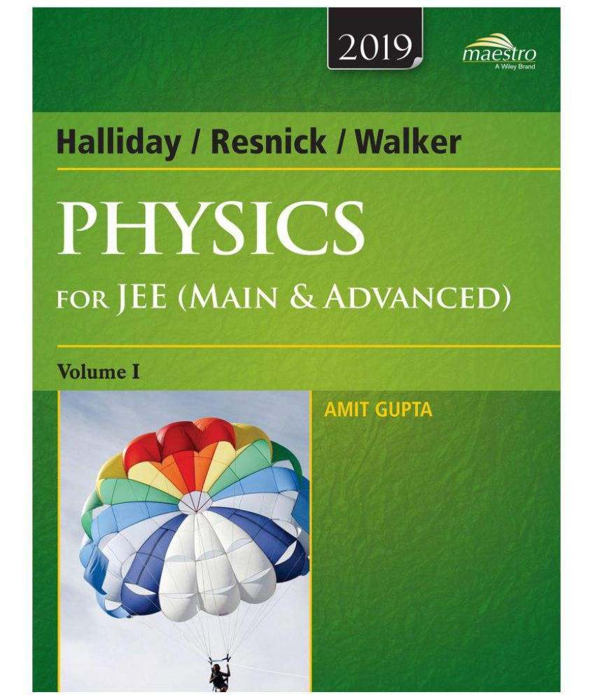HALLIDAY/RESNICK/WALKER, PHYSICS FOR JEE (MAIN & ADVANCED) VOL1, 2019 ED