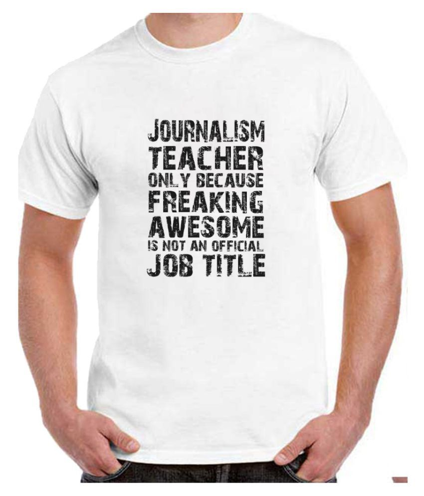 Ritzees Unisex Half Sleeve Dry Fit White Polyester T-Shirt on I'm A Journalism Teacher