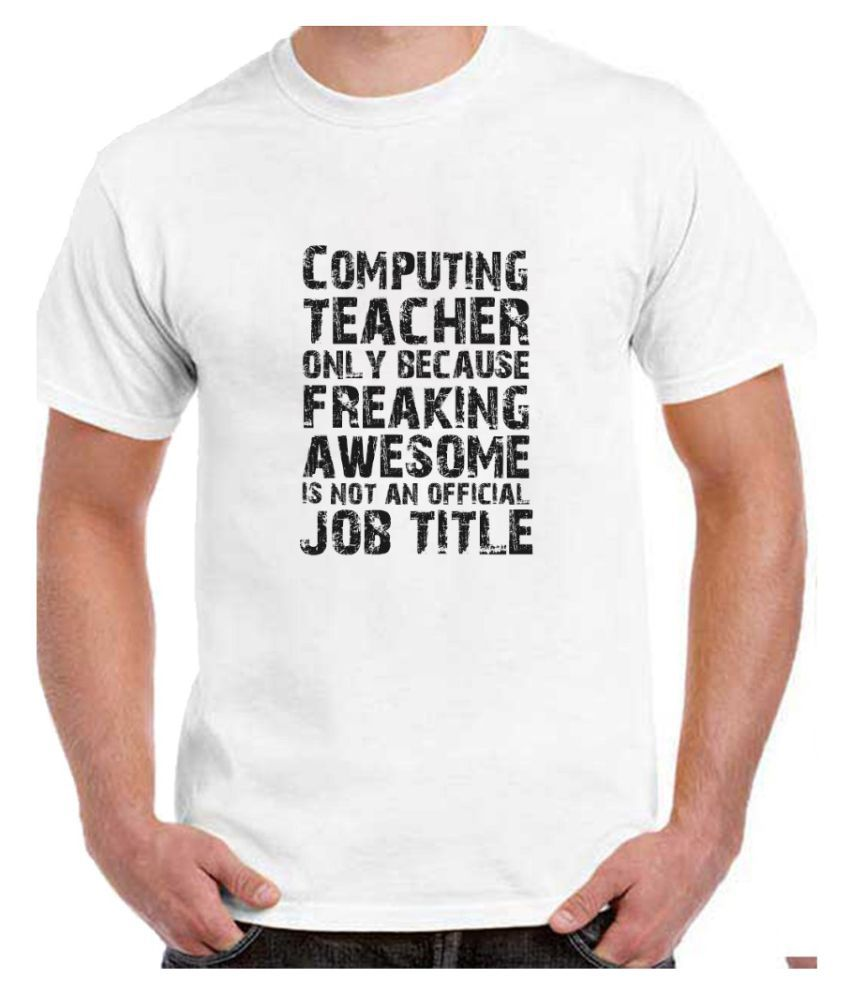 Ritzees Unisex Half Sleeve Dry Fit White Polyester T-Shirt on I'm A Computing Teacher