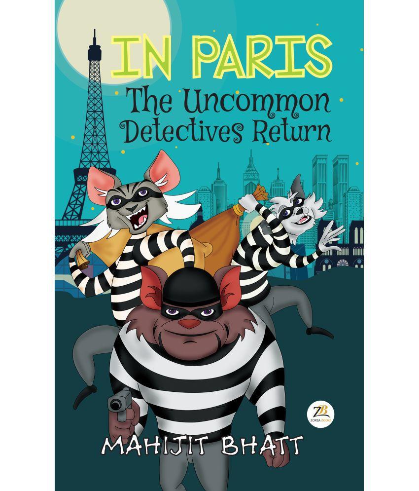 IN PARIS The Uncommon Detectives Return