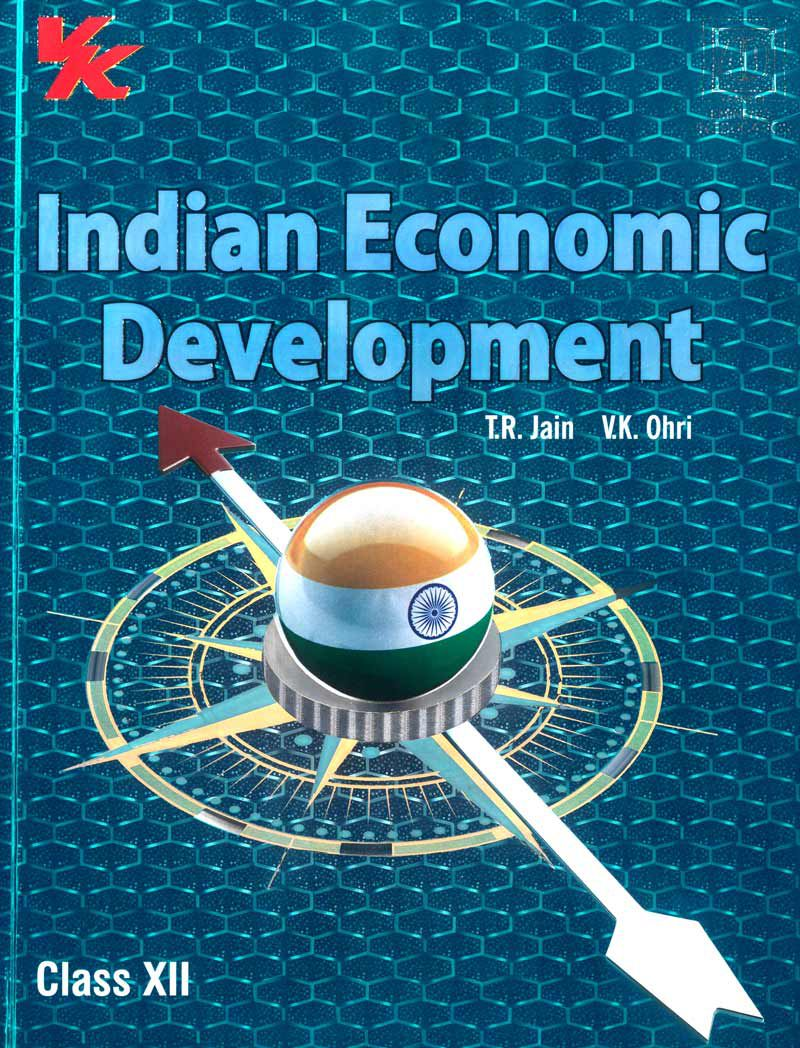 Indian Economic Development for Class XII (2020-21 Session) by T.R. Jain & V.K. Ohri