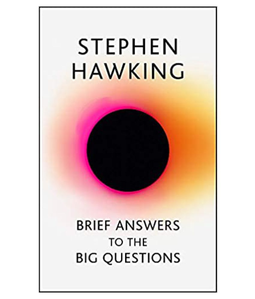 Brief Answers to the Big Questions: the final book from Stephen Hawking Hardcover – 17 October 2018
