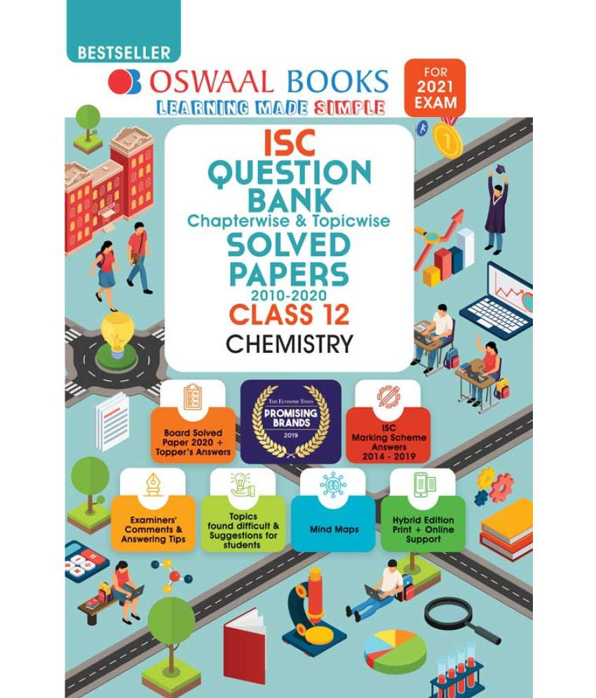 Oswaal ISC Question Bank Chapterwise & Topicwise Solved Papers, Chemistry, Class 12 (Reduced Syllabus) (For 2021 Exam)